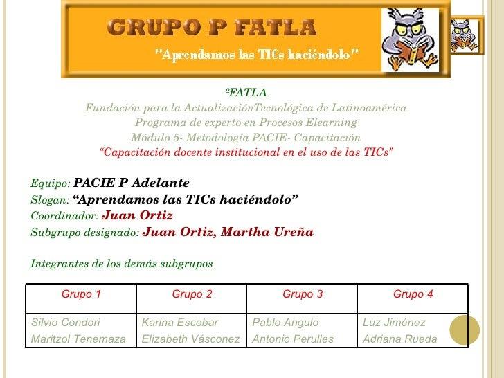 <ul><li>ºFATLA </li></ul><ul><li>Fundación para la ActualizaciónTecnológica de Latinoamérica </li></ul><ul><li>Programa de...