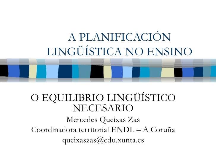 A Planificación Lingüística no Ensino Mercedes Queixas Zas