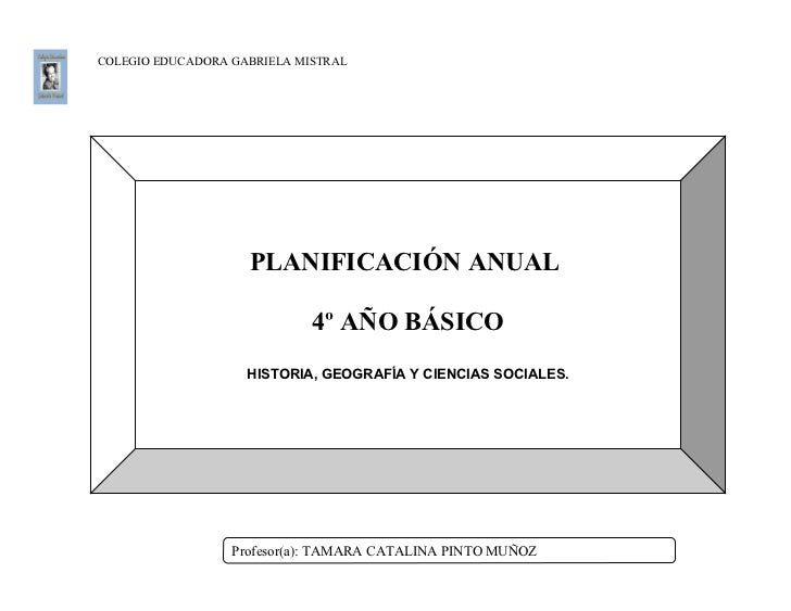 COLEGIO EDUCADORA GABRIELA MISTRAL                    PLANIFICACIÓN ANUAL                             4º AÑO BÁSICO       ...