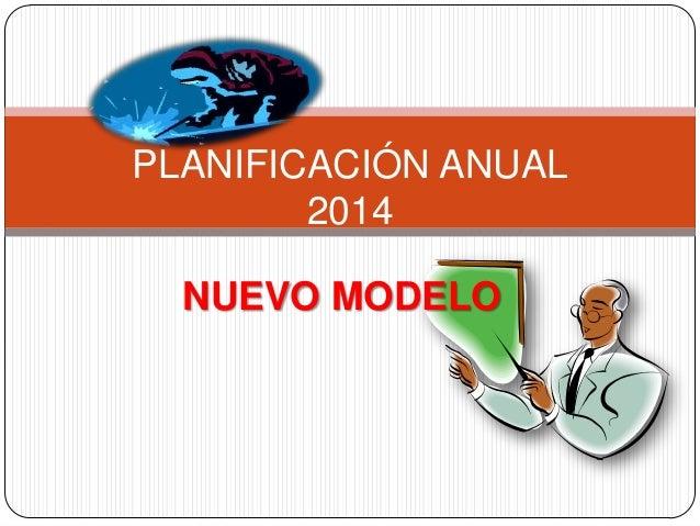 PLANIFICACIÓN ANUAL 2014 NUEVO MODELO