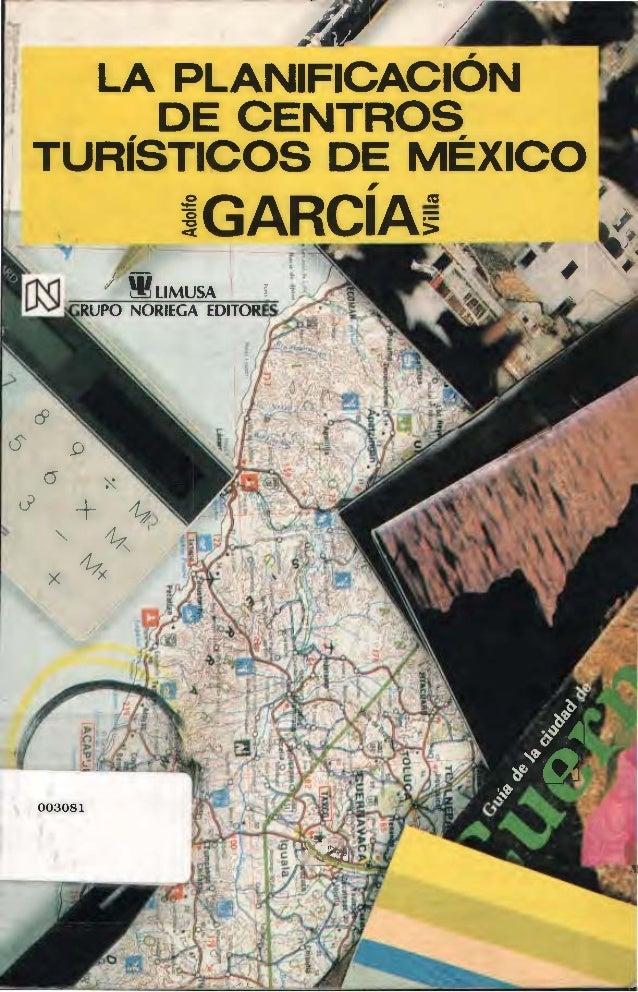 LA PLANIFICACIÓN DE CENTROS TURÍSTICOS DE MÉXICO GARCÍAs