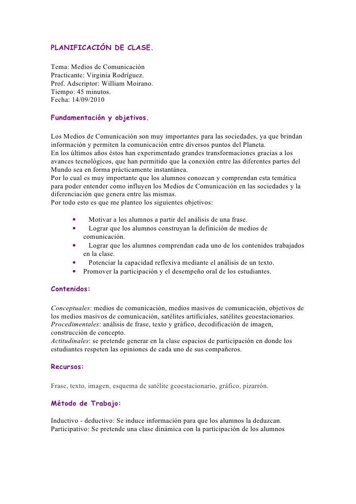 PLANIFICACIÓN DE CLASE.  Tema: Medios de Comunicación Practicante: Virginia Rodríguez. Prof. Adscriptor: William Moirano. ...