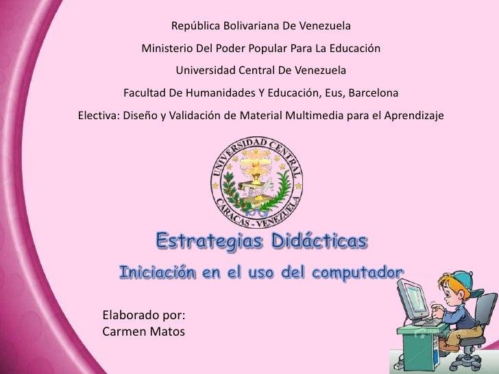 República Bolivariana De Venezuela            Ministerio Del Poder Popular Para La Educación                   Universidad...