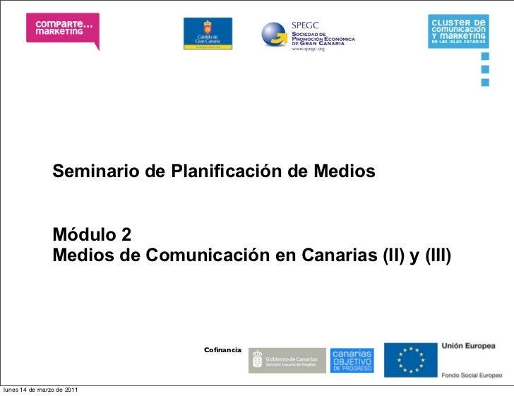 Seminario de Planificación de Medios                Módulo 2                Medios de Comunicación en Canarias (II) y (III...