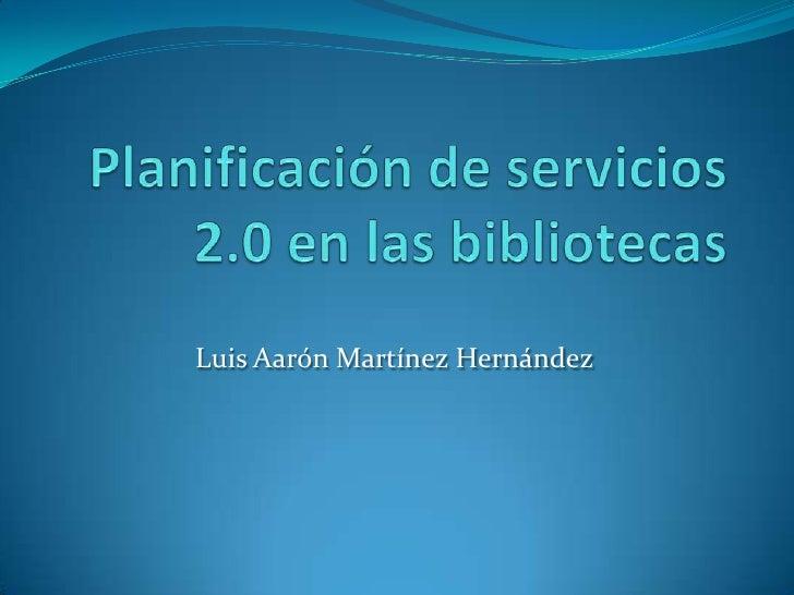 Planificación de servicios 2.0 en la biblioteca
