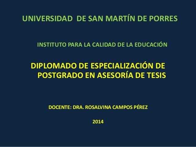 UNIVERSIDAD DE SAN MARTÍN DE PORRES  INSTITUTO PARA LA CALIDAD DE LA EDUCACIÓN  DIPLOMADO DE ESPECIALIZACIÓN DE  POSTGRADO...