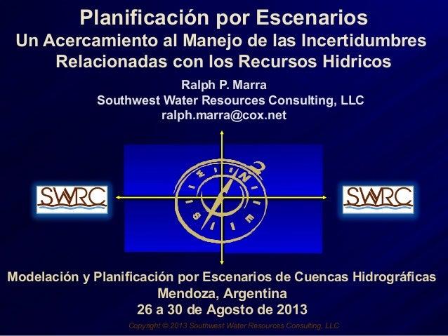 Planificación por Escenarios Un Acercamiento al Manejo de las Incertidumbres Relacionadas con los Recursos Hidricos Ralph ...