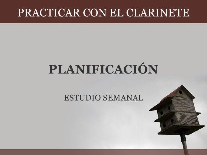 PLANIFICACIÓN ESTUDIO SEMANAL PRACTICAR CON EL CLARINETE