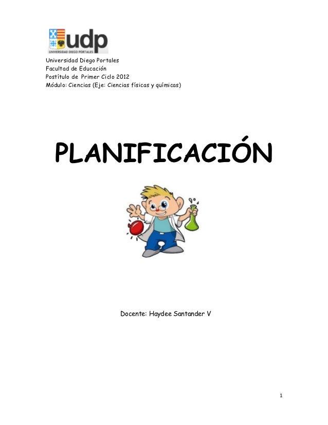 Universidad Diego PortalesFacultad de EducaciónPostítulo de Primer Ciclo 2012Módulo: Ciencias (Eje: Ciencias físicas y quí...