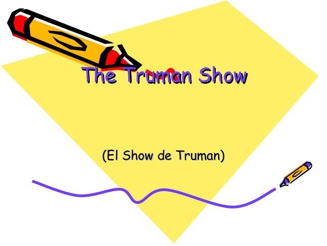 The Truman ShowThe Truman Show (El Show de Truman)(El Show de Truman)