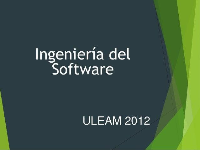Ingeniería del   Software      ULEAM 2012