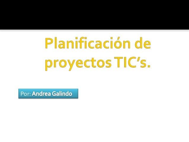 Planificacion de proyectos con Tic's
