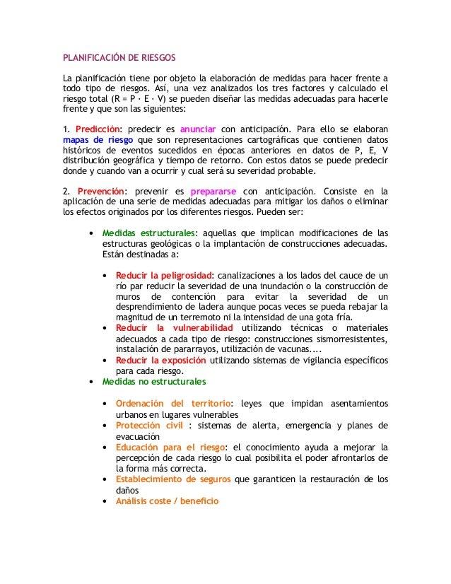 PLANIFICACIÓN DE RIESGOS La planificación tiene por objeto la elaboración de medidas para hacer frente a todo tipo de ries...