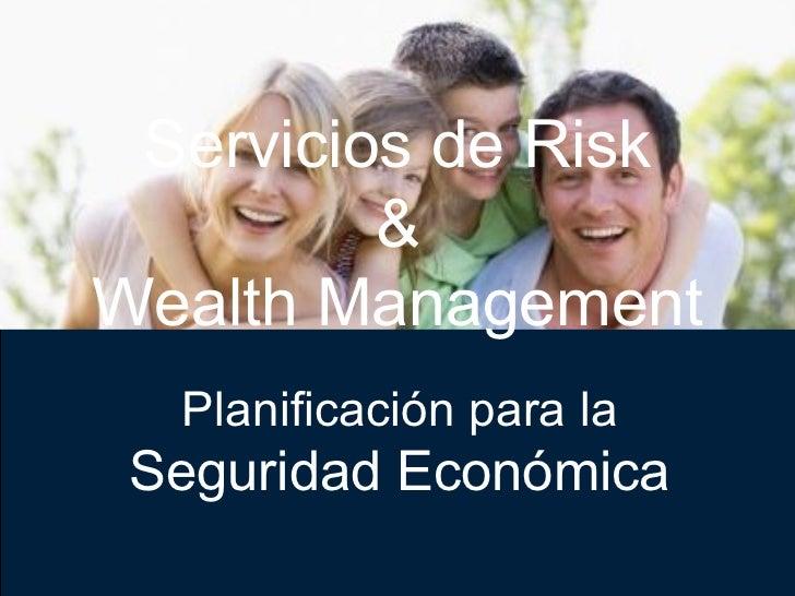 Características Planificación para la Seguridad Económica Servicios de Risk  &  Wealth Management