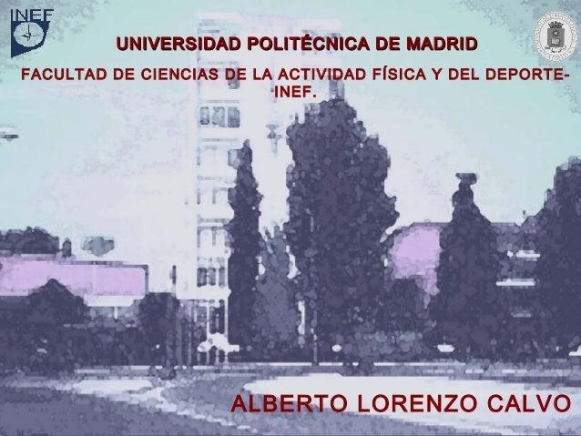 UNIVERSIDAD POLITÉCNICA DE MADRIDFACULTAD DE CIENCIAS DE LA ACTIVIDAD FÍSICA Y DEL DEPORTE-                          INEF....
