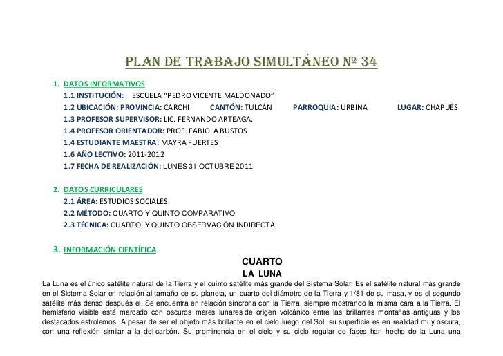 """PLAN DE TRABAJO SIMULTÁNEO Nº 34   1. DATOS INFORMATIVOS      1.1 INSTITUCIÓN: ESCUELA """"PEDRO VICENTE MALDONADO""""      1.2 ..."""