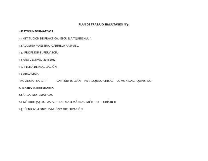 """PLAN DE TRABAJO SIMULTÁNEO Nº411.-DATOS INFORMATIVOS1.1INSTITUCIÓN DE PRÁCTICA.- ESCUELA """"QUINSHUL"""".1.2 ALUMNA MAESTRA.- G..."""