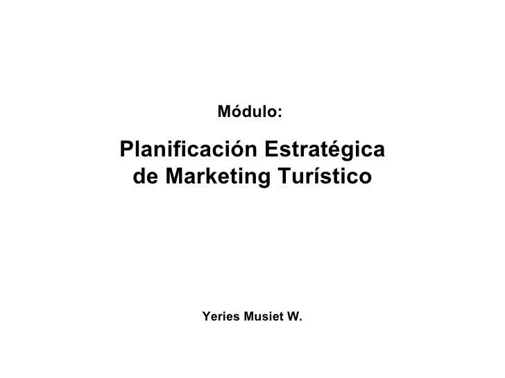 Planificacion Estratégica de Marketing Turístico