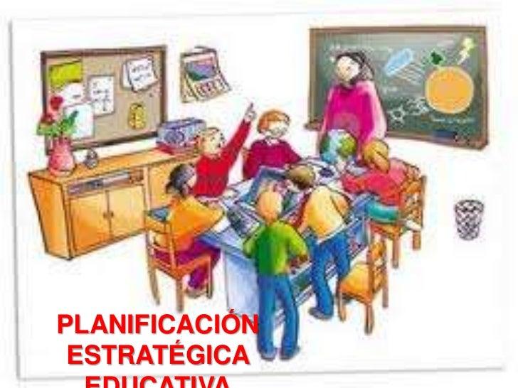 Planificacion estrategica educativa y proyecto educativo institucio