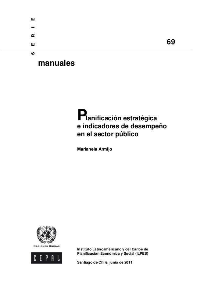 Planificacion estrategica e indicadores de desempeño en el sector publico