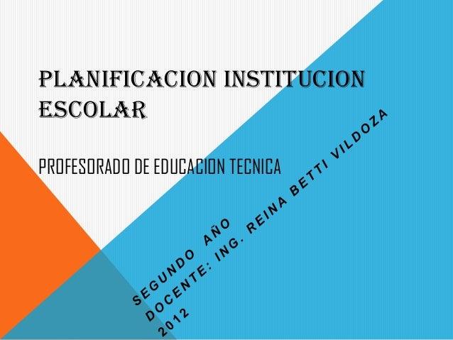PLANIFICACION INSTITUCIONESCOLARPROFESORADO DE EDUCACION TECNICA