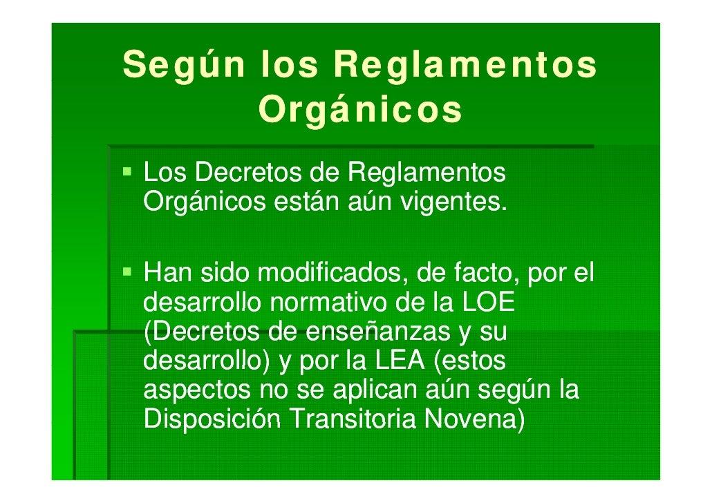 Según los Reglamentos   g         g       Orgánicos Los Decretos de Reglamentos Orgánicos están aún vigentes. O á i       ...