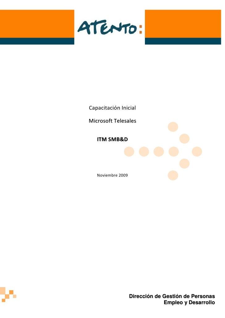 Capacitación InicialMicrosoft Telesales   ITM SMB&D   Noviembre 2009                    Dirección de Gestión de Personas  ...