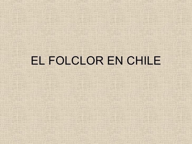 EL FOLCLOR EN CHILE