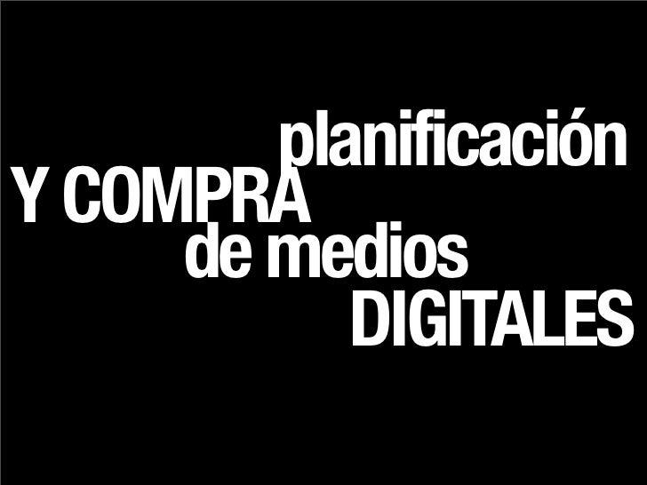 planificación Y COMPRA      de medios            DIGITALES