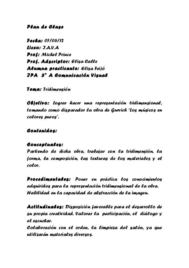 Plan de ClaseFecha: 07/06/12Liceo: I.A.V.AProf: Michel PrinceProf. Adscriptor: Elisa CalleAlumna practicante: Elisa FeijóI...