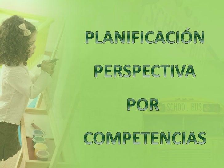 Planificacion Perspectiva por Competencias
