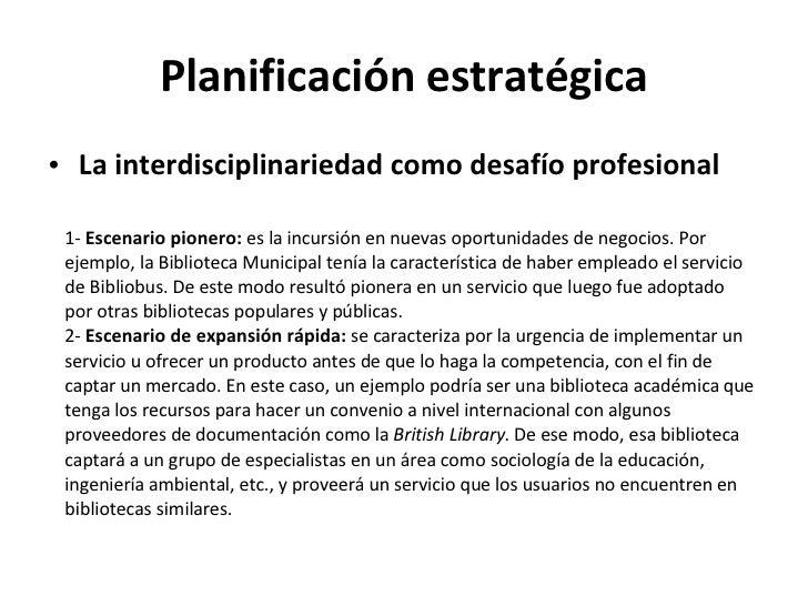 Planificación estratégica <ul><li>La interdisciplinariedad como desafío profesional </li></ul>1-  Escenario pionero:  es l...