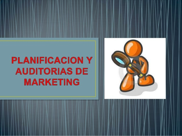 Planificacion y auditorias de marketing