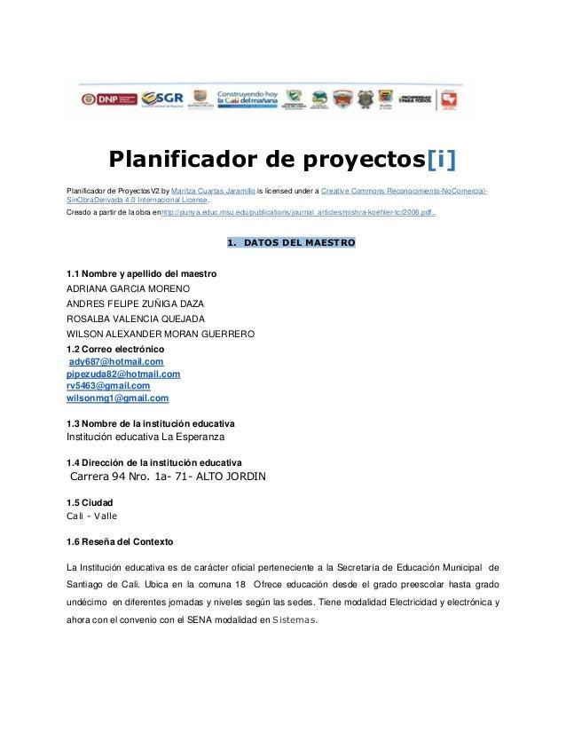 Planificador de proyectos[i]  Planificador de ProyectosV2 by Maritza Cuartas Jaramillo is licensed under a Creative Common...