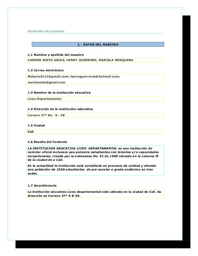 Planificador de proyectosi 1. DATOS DEL MAESTRO 1.1 Nombre y apellido del maestro CARMEN NIETO ARIAS, HENRY GUERRERO, MARI...