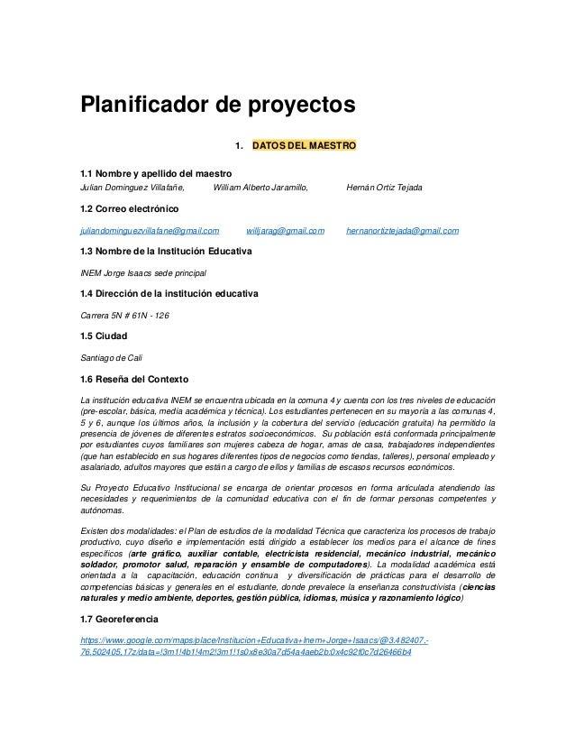 Planificador de proyectos 1. DATOS DEL MAESTRO 1.1 Nombre y apellido del maestro Julian Dominguez Villafañe, William Alber...