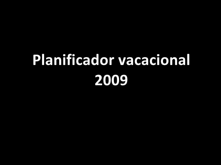 Planificador vacacional          2009