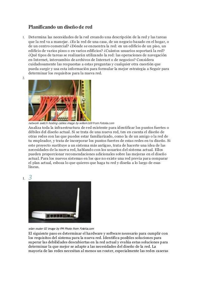 Planificando un diseño de red 1.  Determina las necesidades de la red creando una descripción de la red y las tareas que l...