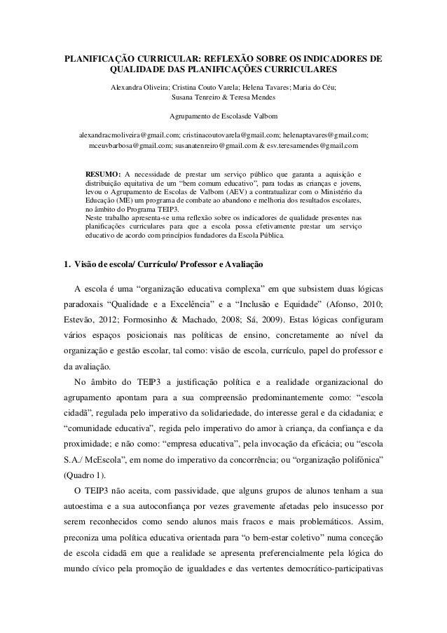 PLANIFICAÇÃO CURRICULAR: REFLEXÃO SOBRE OS INDICADORES DE QUALIDADE DAS PLANIFICAÇÕES CURRICULARES Alexandra Oliveira; Cri...
