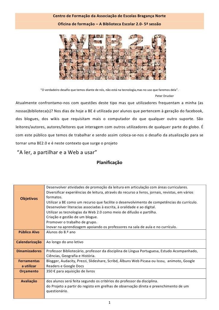 Centro de Formação da Associação de Escolas Bragança Norte                            Oficina de formação – A Biblioteca E...