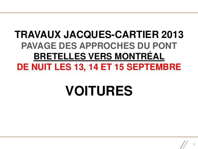 TRAVAUX JACQUES-CARTIER 2013 PAVAGE DES APPROCHES DU PONT BRETELLES VERS MONTRÉAL DE NUIT LES 13, 14 ET 15 SEPTEMBRE VOITU...