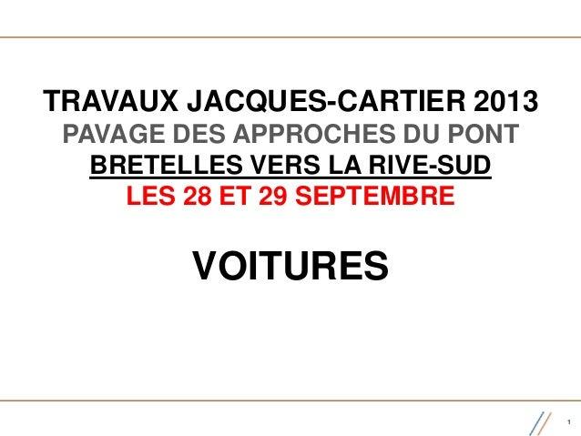 TRAVAUX JACQUES-CARTIER 2013 PAVAGE DES APPROCHES DU PONT BRETELLES VERS LA RIVE-SUD LES 28 ET 29 SEPTEMBRE VOITURES 1