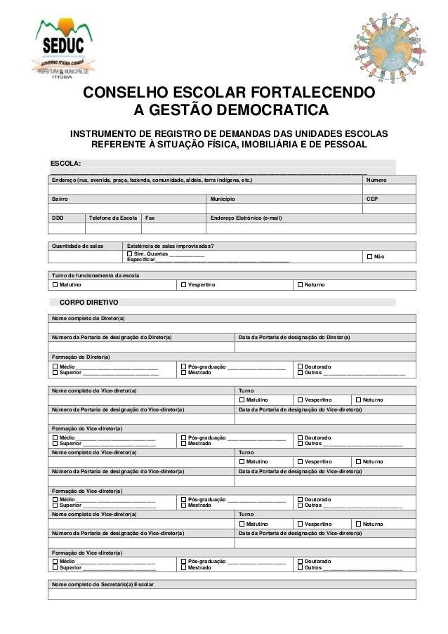 CONSELHO ESCOLAR FORTALECENDO A GESTÃO DEMOCRATICA INSTRUMENTO DE REGISTRO DE DEMANDAS DAS UNIDADES ESCOLAS REFERENTE À SI...