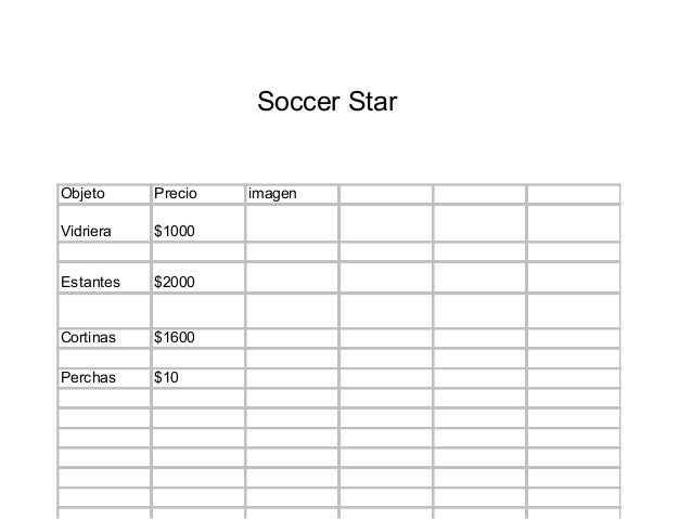 Objeto Precio imagen Vidriera $1000 Estantes $2000 Cortinas $1600 Perchas $10 Soccer Star