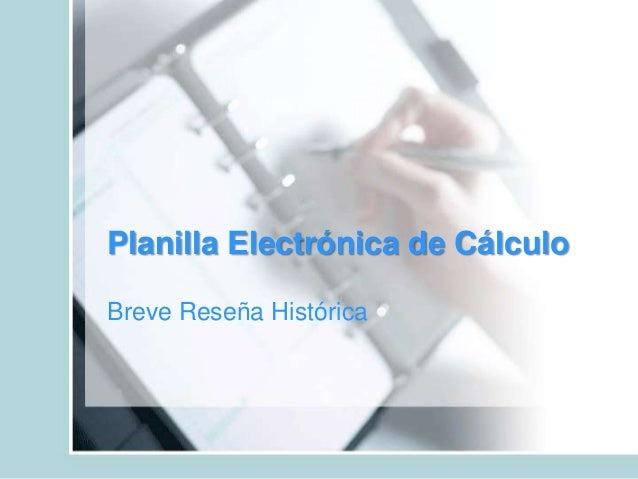 Planilla Electrónica de Cálculo Breve Reseña Histórica