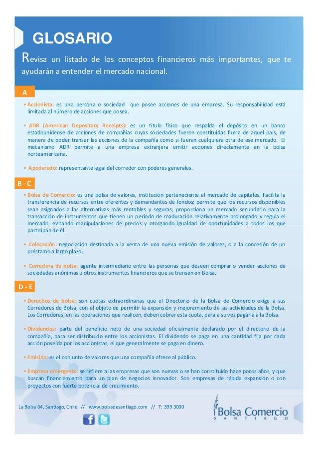 GLOSARIO Revisa un listado de los conceptos financieros más importantes, que te ayudarán a entender el mercado nacional. A...
