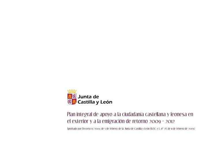 Plan integral de apoyo a la ciudadanía castellana y leonesa en el exterior y a la emigración de retorno 2009 - 2012 Aproba...