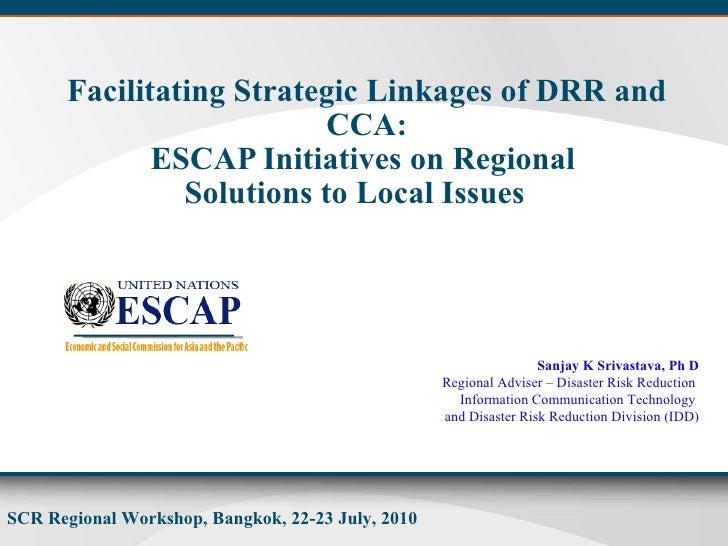 Fascilitating strategic linkages of DRR and CCA - unescap