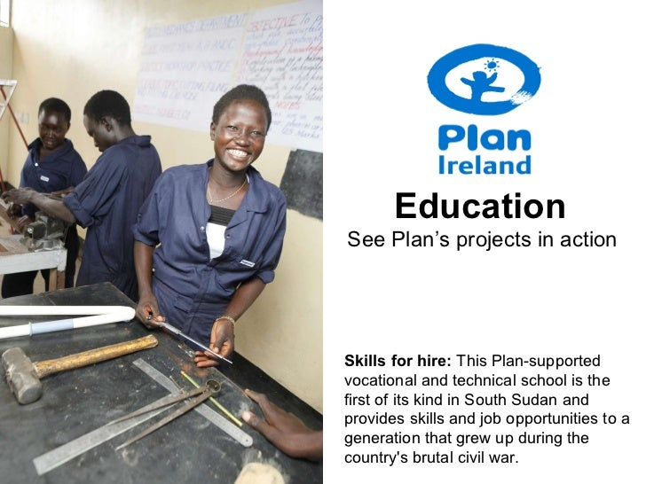 Skills for hire:  This Plan-supported vocational and technical school is the first of its kind in South Sudan and provides...