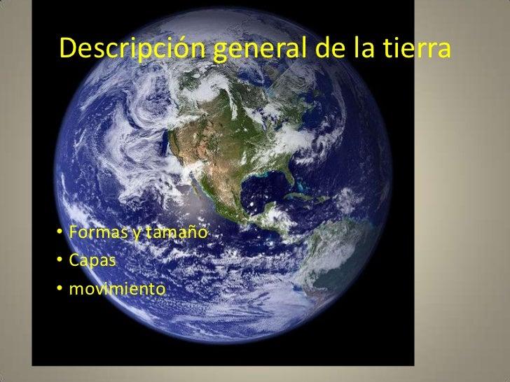 Descripción general de la tierra<br />Formas y tamaño<br />Capas<br />movimiento<br />